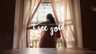 "Good Lovelies - ""I See Gold"" (Official Video)"