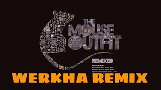 The Mouse Outfit feat. Fox & Sparkz - Built in a Day (Werkha Remix)