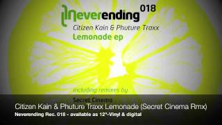 Citizen Kain & Phuture Traxx - Lemonade (Secret Cinema Rmx) (Snippet)