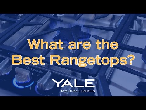 What are the Best Rangetops? [Yale Appliance + Lighting]