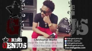 Christopher Martin - Hear The Bells (Wedding Bells) XOXO Riddim - September 2016