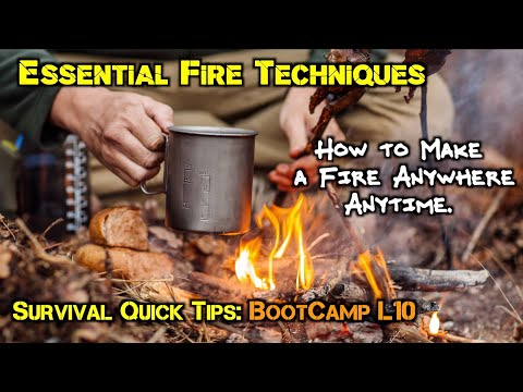 7 Essential Fire Techniques To Help You Build A Fire Anywhere Anytime