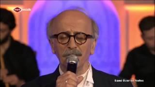 Sami Özer Ya Resul Selam Aleyke - TRT Müzik Sami ÖZer İle Nefes Programı