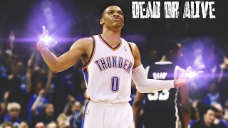"Russell Westbrook Mix |""Dead or Alive""