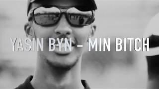 Yasin Byn - Min Bitch ( HD Lyrics )