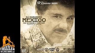 DJ Habanero ft. AG Cubano & Young Chop - Mexico (Prod. Prodlem) [Thizzler.com Exclusive]
