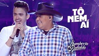 Humberto & Ronaldo - Tô Nem Aí (DVD Playlist )