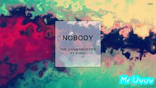The Chainsmokers & Kygo   Nobody Unreleased 2017