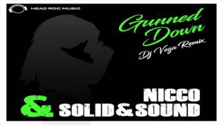 NICCO & SOLID&SOUND - Gunned Down (DJ VEGA Remix)