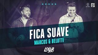 Marcos & Belutti - Fica Suave | Vídeo Oficial DVD FS LOOP 360°