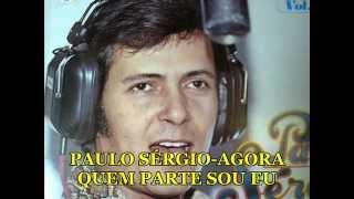 PAULO SÉRGIO-Agora quem parte sou eu.legendado