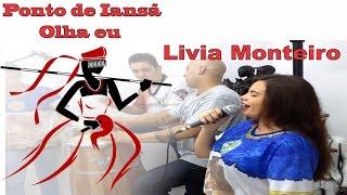Ponto de Umbanda Iansã - Olha eu - Livia Monteiro na Flora Xangô
