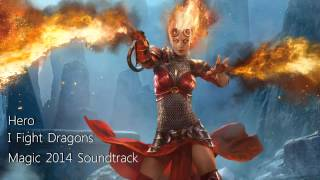 Hero - I Fight Dragons (Magic 2014 Soundtrack)