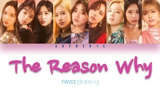 TWICE (트와이스) - The Reason Why Color Coded Lyrics Video 가사 歌詞 |KAN|ROM|ENG|