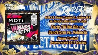 Party Till We Die vs Sandstorm vs Valencia (Timmy Trumpet Tomorrowland 2017 Mashup) [Dyrek Reboot]