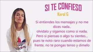 Si Te Confieso - Karol G (Letra/Lyrics)