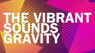 The Vibrant Sounds Gravity