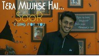 Tera Mujhse Hai | SooR