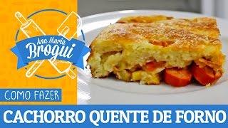 COMO FAZER CACHORRO QUENTE DE LIQUIDIFICADOR   Hot Dog   Ana Maria Brogui #51