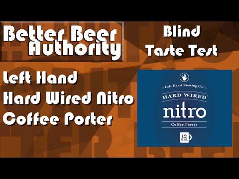 Left Hand Hard Wired Nitro Coffee Porter - Blind Taste Test