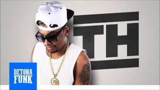 MC TH   Tudo Dentro Delas DJ André Mendes Lançamento