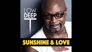 Sunshine & Love - Low Deep T