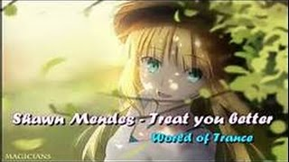 Treat You Better-Shawn Mendes-Nightcore