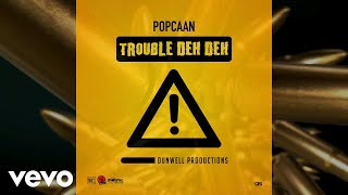 Popcaan - Trouble Deh Deh