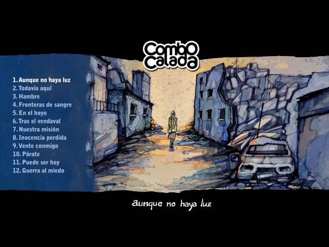 Audio de la canción Aunque no Haya Luz de Combo Calada