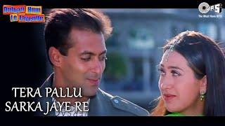 Tera Pallu Sarka Jaaye - Dulhan Hum Le Jayenge   Salman & Karishma   Alka Yagnik & Sonu Nigam