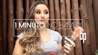 BRUNA PINHEIRO OFICIAL | 1 MINUTO NO BAMBU - PLANO DA MEIA NOITE (Luan Santana & Ana Carolina)