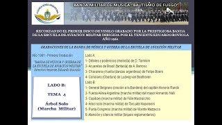 ÁRBO SOLO - MARCHA MILITAR - BANDA DE LA ESCUELA MILITAR DE AVIACIÓN - GRABACIÓN AÑO 1961