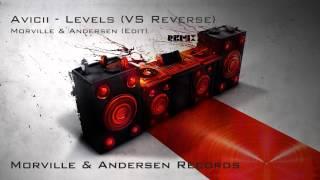 Avicii - Levels (VS Reverse) - Morville & Andersen Edit (MOAR)