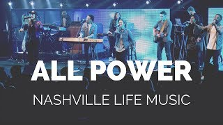 All Power (Live) - Nashville Life Music