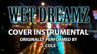 Wet Dreamz (Cover Instrumental) [In the Style of J. Cole]