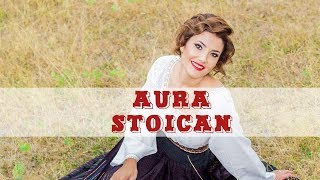 Aura Stoican - Dantu ca la munte , fala satului - NOU 2018 !!!