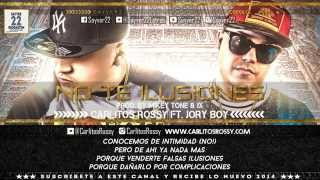 No Te Ilusiones Letra Carlitos Rossy Ft  Jory Boy