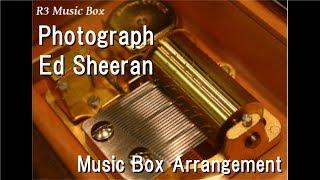 Photograph/Ed Sheeran [Music Box]