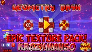 EPIC TEXTURE PACK! KRAZYMAN50-GEOMETRY DASH (ANDROID & STEAM)