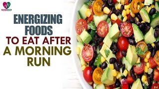 Energizing Foods To Eat After A Morning Run - health Sutra