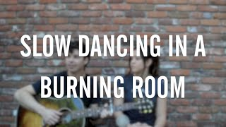 SLOW DANCING IN A BURNING ROOM [cover] - Lou Ruiz & Piper Curda