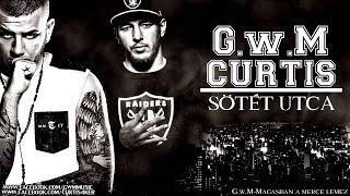 G.w.M x CURTIS - SÖTÉT UTCA / OFFICIAL MUSIC/