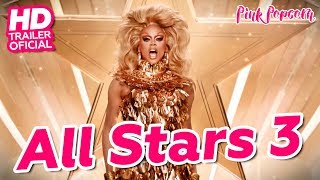 RUPAUL'S DRAG RACE ALL STARS 3 | Trailer Oficial [HD] | Pink Popcorn