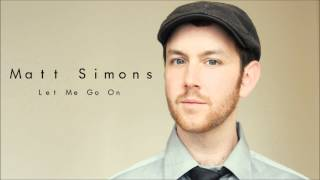 Let Me Go On - Matt Simons (Audio Only)
