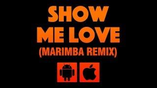 Show Me Love (Marimba Remix)