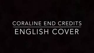 Coraline End Credits English Cover