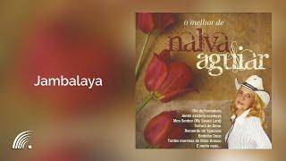 Nalva Aguiar -Jambalaya - O Melhor de Nalva Aguiar - Oficial
