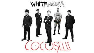 White Mahala - Tango în pat