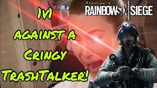 1v1 Against A Cringy TrashTalker! - Rainbow Six Siege