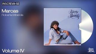 Roberta Miranda - Marcas - Volume 4 - [Áudio Oficial]